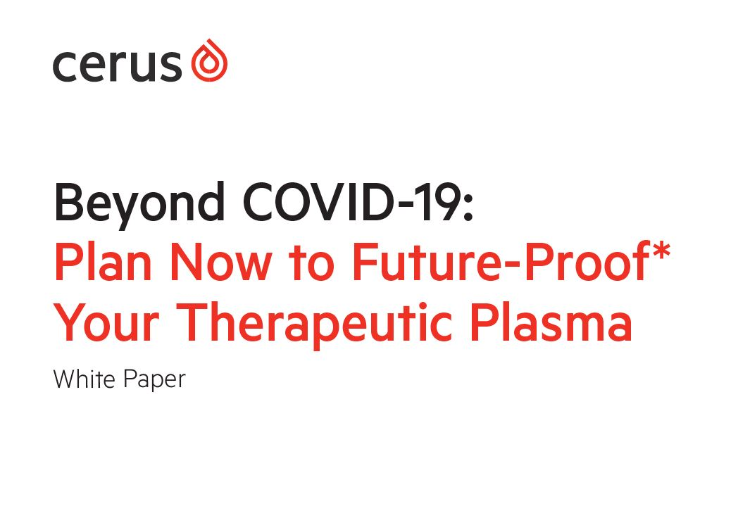 Plan now to future-proof* your therapeutic plasma